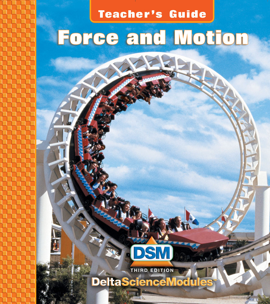 Delta Science Modules Force and Motion Teacher's Guide